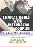 Clinical Issues with Interracial Couples, Volker Thomas, Joseph  L Wetchler, Terri Karis, 078902179X