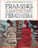 Framing Feminism : Art and the Women's Movement 1970-1985, , 086358179X