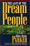 The Last of the Dream People, Alice Anne Parker, 0915811790