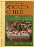 Respecting the Wicked Child, Mitchell Silver, 1558491791