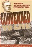 Condemmed to Live, Wilbur D. Jones and Franz A. Frisch, 1572491795