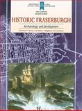 Historic Fraserburgh : Archaelogy and Development, Oram, R. D. and Martin, P. F., 1902771796