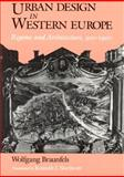 Urban Design in Western Europe : Regime and Architecture, 900-1900, Braunfels, Wolfgang, 0226071790