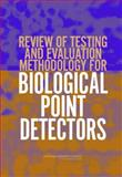 Review of Testing and Evaluation Methodology for Biological Point Detectors : Abbreviated Summary, Committee on the Review of Testing and Evaluation Methodology for Biological Point Detectors and National Research Council Staff, 0309091799