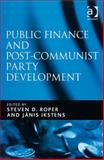 Public Finance and Post-Communist Party Development, Steven D. Roper and Janis Ikstens, 0754671798