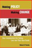 Making Policy Making Change : How Communities Are Taking Law into Their Own Hands, Themba, Makani N., 0787961795