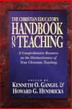 The Christian Educator's Handbook on Teaching, , 0801021790