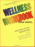 Wellness Workbook, John W. Travis and Regina S. Ryan, 0898151791