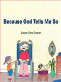 Because God Tells Me So, Susan Hiers Foster, 1462731791