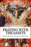 Praying with the Saints, Udeh Patrick, 1466311797