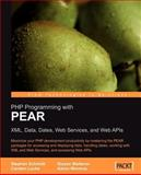 PHP Programming with PEAR : Re-usable PHP Components for XML, Data, Dates, Web Services, and Web APIs, Lucke, Carsten and Lucke, Carsten, 1904811795
