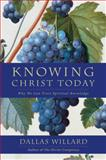 Knowing Christ Today, Dallas Willard, 0062311794