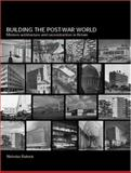 Building Post-War World, Bullock, Nicholas, 041522179X