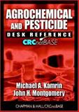Agrochemical and Pesticide Desk Reference, Kamrin, Michael A. and Montgomery, John H., 0849321794
