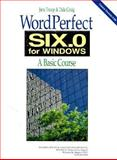 WordPerfect 6.0a for Windows : A Basic Course, Troop, Jane and Craig, Dale, 0938661795
