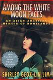 Among the White Moon Faces, Shirley G. Lim, 1558611797