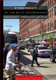Stewardship of the Built Environment : Sustainability, Preservation, and Reuse, Young, Robert A., 1610911792