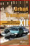 Urban Transport XII : Urban Transport and the Environment in the 21st Century, C. A. Brebbia, 1845641795
