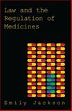 Law and the Regulation of Medicines, Emily Jackson, 1849461791