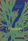 Objectivity, Daston, Lorraine and Galison, Peter, 189095179X