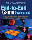 End-to-End Game Development : Creating Independent Serious Games and Simulations from Start to Finish, Iuppa, Nick and Borst, Terry, 0240811798