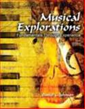 Musical Explorations : Fundamentals Through Experience, Johnson, Daniel C., 0757551793