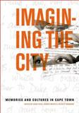 Imagining the City : Memories and Cultures in Cape Town, , 0796921792