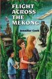 Flight Across the Mekong, Jennifer Cook, 0920661793