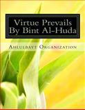 Virtue Prevails by Bint Al-Huda, Ahlulbayt Organization, 1494871793