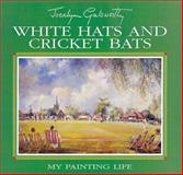 White Hats and Cricket Bats, Jocelyn Galsworthy, 184037179X