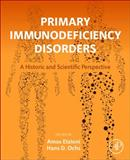 Primary Immunodeficiency Disorders : A Historic and Scientific Perspective, , 0124071791