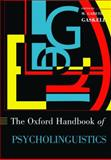 Oxford Handbook of Psycholinguistics, , 0199561796