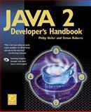 Java 2 Developer's Handbook, Heller, Philip and Roberts, Simon, 0782121799