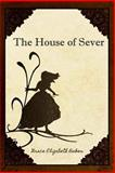 The House of Sever, Grace Elizabeth Baker, 1482671794