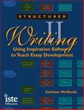 Structured Writing II : Using Inspiration Software to Teach Essay Development, McMurdo, Kathleen, 1564841790