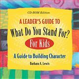 What Do You Stand For? - For Kids, Lewis, Barbara A., 1575421798