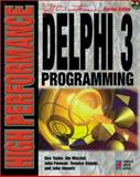 High Performance Delphi 3 Programming : Delphi Programming to the 32-Bit Horizon and Beyond, Taylor, Don, 1576101797