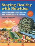 Staying Healthy with Nutrition, Rev, Elson Haas, 1587611791