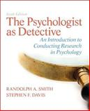 The Psychologist as Detective : An Introduction to Conducting Research in Psychology, Smith, Randolph A. and Davis, Stephen F., 0205861792