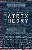 Matrix Theory, Franklin, Joel N., 0486411796