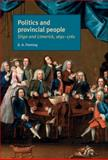 Politics and Provincial People : Sligo and Limerick, 1691-1761, Fleming, D. A., 0719081793