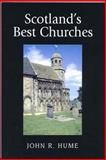 Scotland's Best Churches, Hume, John R., 0748621792