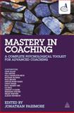 Mastery in Coaching : A Complete Psychological Toolkit for Advanced Coaching, , 0749471794