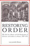 Restoring Order : The Ecole des Chartes and the Organization of Archives and Libraries in France, 1820-1870, Moore, Lara Jennifer, 0977861791