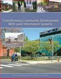 Transforming Community Development with Land Information Systems, Treuhaft, Sarah and Kingsley, G. Thomas, 1558441794