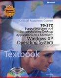 70-272 : Supporting Users and Troubleshooting Desktop Applications on a Microsoft Windows XP Operating System, Microsoft Official Academic Course Staff, 0470631791