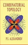 Combinatorial Topology, Alexandrov, P. S., 0486401790