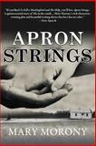 Apron Strings, Morony, Mary, 0615951791