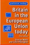 Britain in the European Union Today, Watts, Duncan and Pilkington, Colin, 0719071798