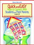 Quick and Easy Ways to Connect with Students and Their Parents, Grades K-8 : Improving Student Achievement Through Parent Involvement, Mierzwik, Nancy Diane, 0761931791
